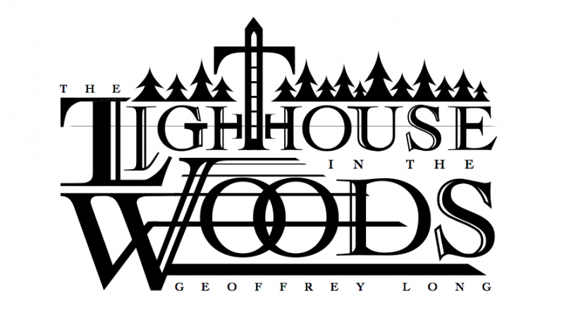 Geoffrey Long: Storyteller: Lighthouse in the Woods